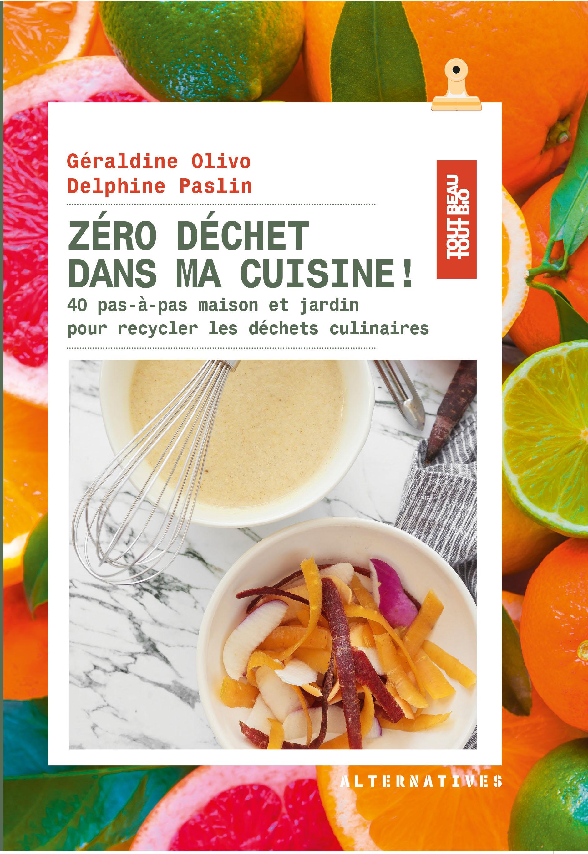Devenez le macgyver des cuisines avec le livre z ro d chet for Cuisine zero dechet
