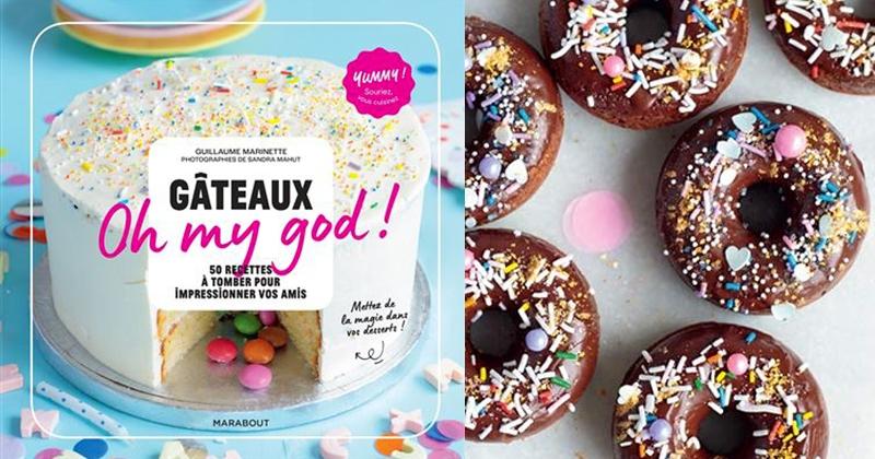 Prêt à pâtisser avec le livre «Gâteau oh my god !» de Guillaume Marinette ?
