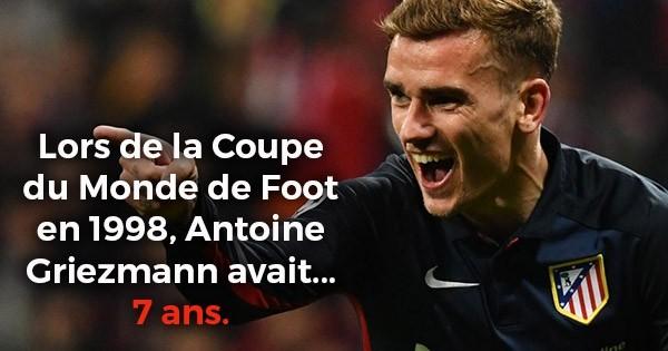 Antoine griezmann avait 7 ans lors de la coupe du monde de foot en 1998 25 anecdotes sur les - Coupe du monde foot 1998 ...
