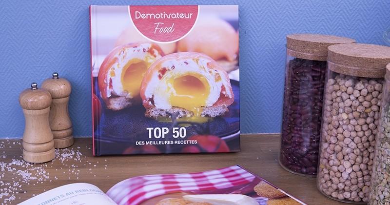 Les 50 meilleures recettes de Demotivateur Food enfin réunies dans un livre !