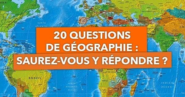 TEST : Saurez-vous répondre correctement aux 20 questions de ce test de géographie ? Sans faire une seule faute ?