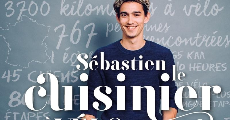 «Sébastien, le cuisinier à vélo», le livre qui raconte un tour de France culinaire à la rencontre des terroirs